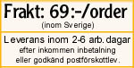 Frakt 69:-/order, leverans inom 2-6 arbetsdagar.